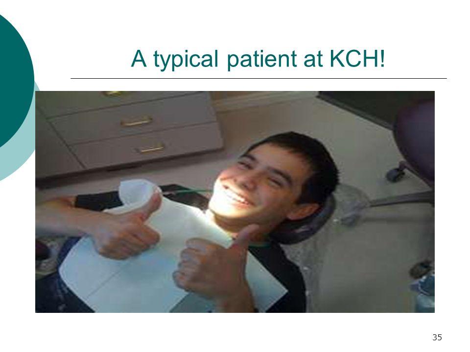 35 A typical patient at KCH!