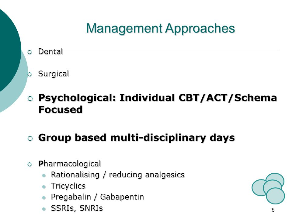8 Management Approaches Dental Dental Surgical Surgical Psychological: Individual CBT/ACT/Schema Focused Psychological: Individual CBT/ACT/Schema Focu