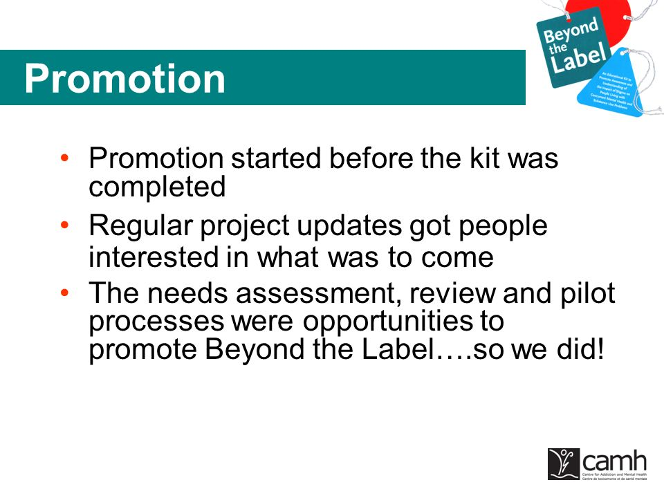 Promotion Promotion started before the kit was completed Regular project updates got people interested in what was to come The needs assessment, revie
