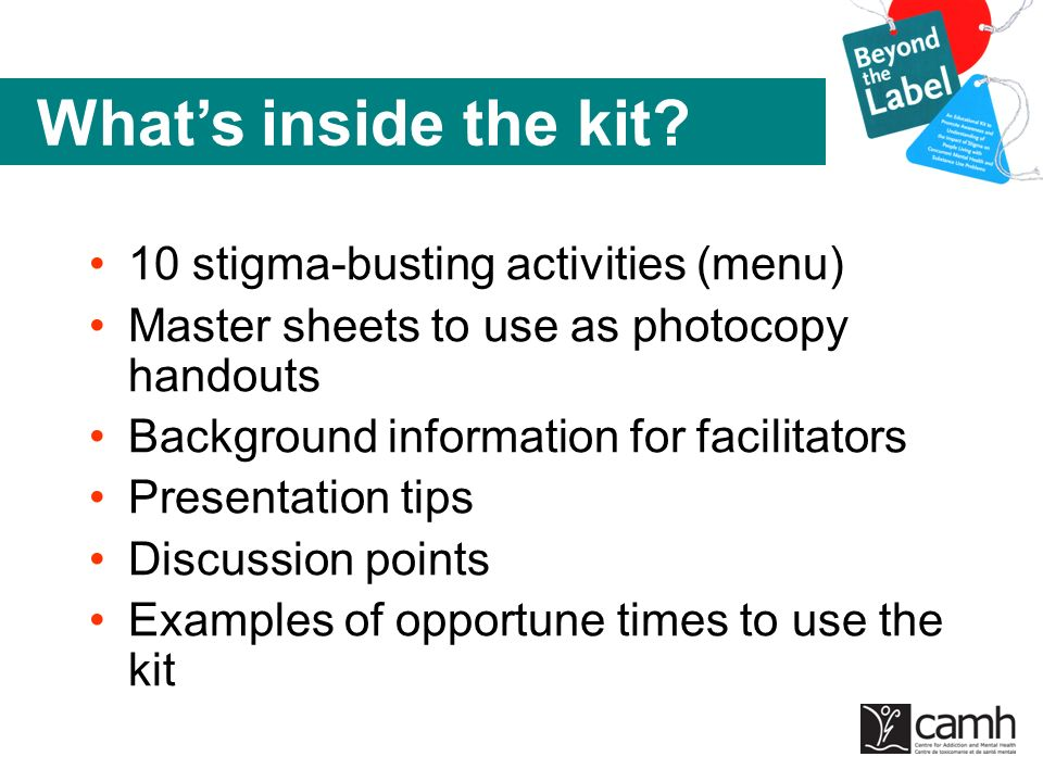 10 stigma-busting activities (menu) Master sheets to use as photocopy handouts Background information for facilitators Presentation tips Discussion po