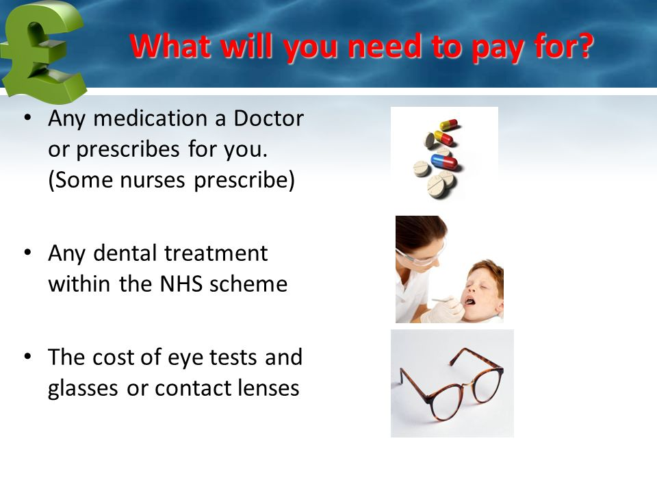 Some forms or letters you may ask us to complete for you Some vaccinations What will you need to pay for?