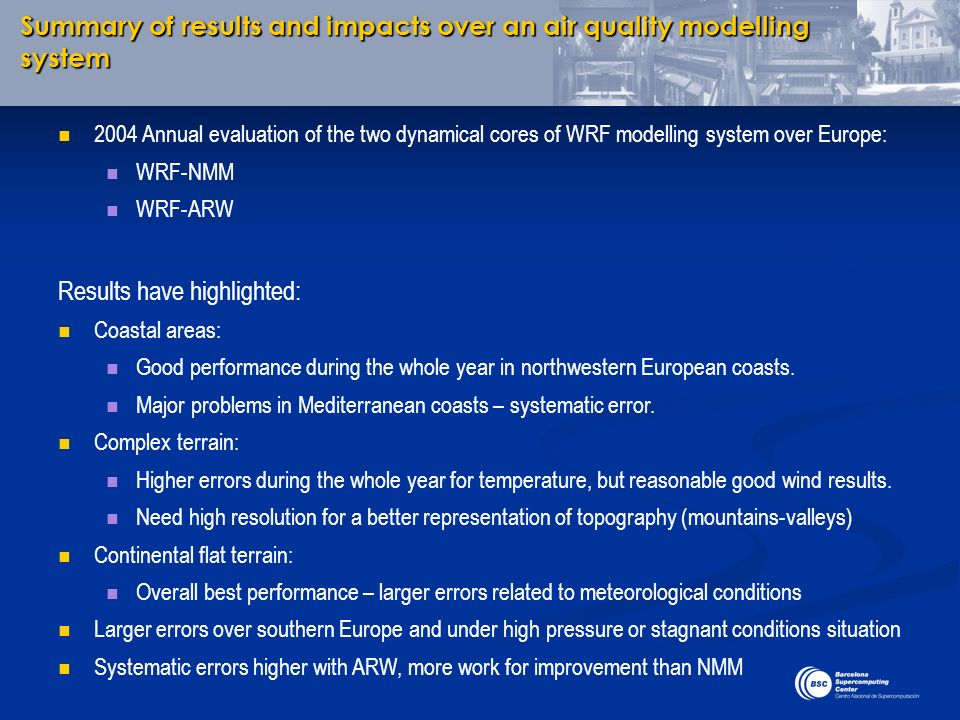 Summary of results and impacts over an air quality modelling system 2004 Annual evaluation of the two dynamical cores of WRF modelling system over Eur