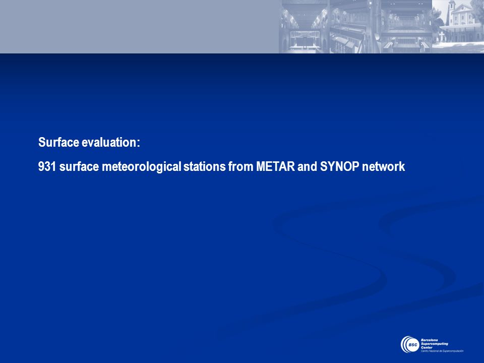 Surface evaluation: 931 surface meteorological stations from METAR and SYNOP network