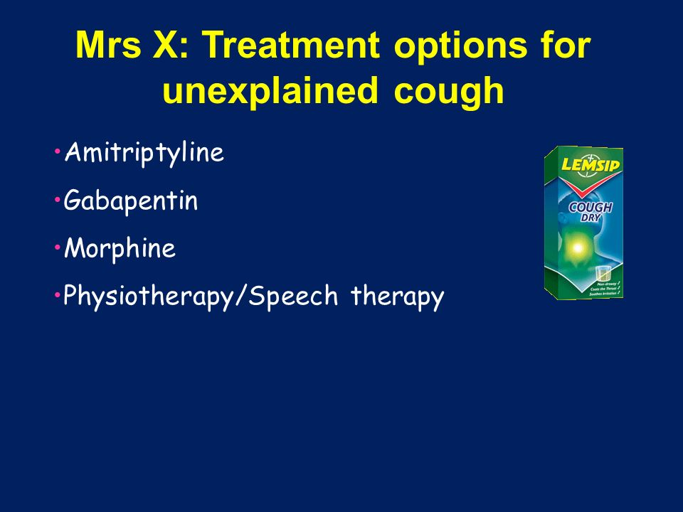 Unexplained cough: profile Female 70% Onset around menopause Cough duration, many >5 years Poor QOL High levels anxiety, depressive and obsessive trai
