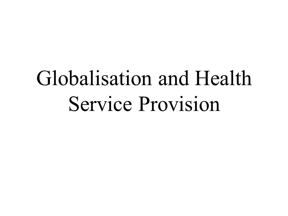 Globalisation and Health Service Provision