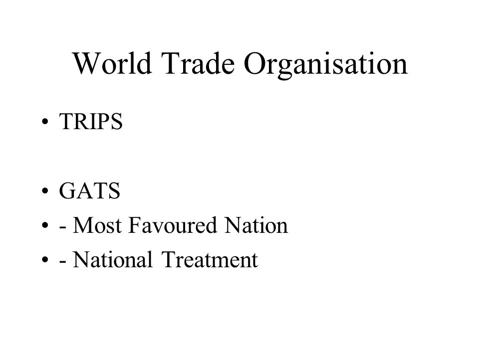 World Trade Organisation TRIPS GATS - Most Favoured Nation - National Treatment