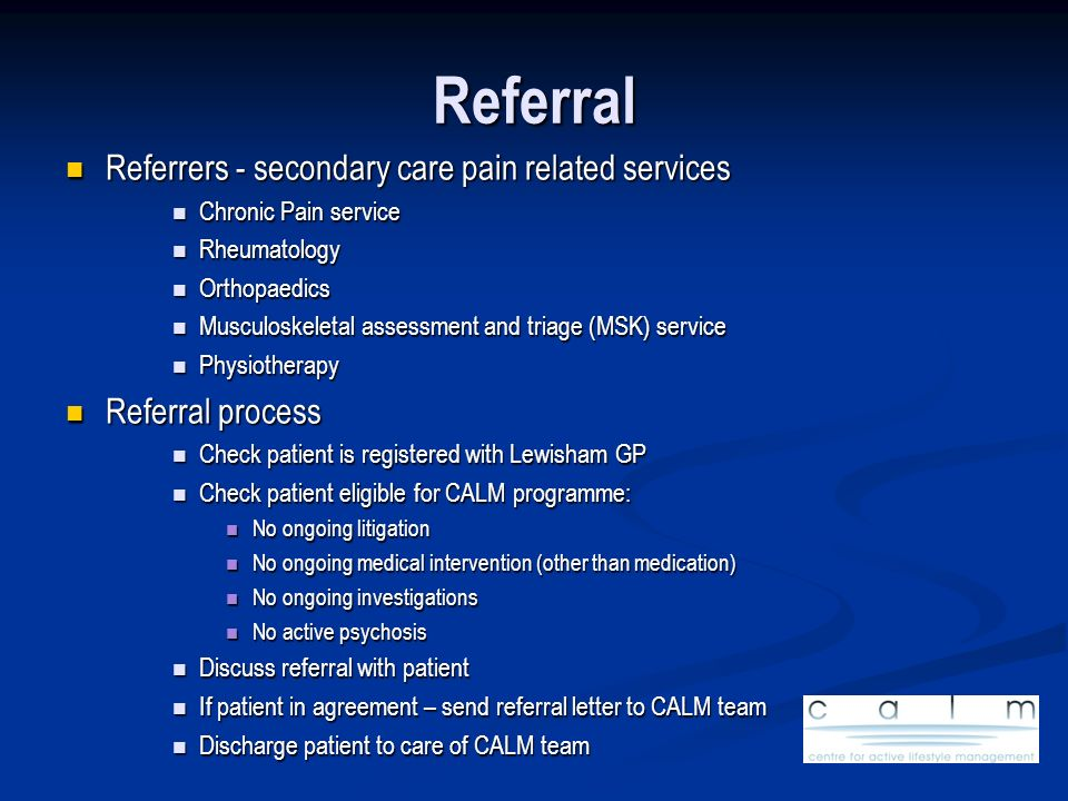 Referral Referrers - secondary care pain related services Referrers - secondary care pain related services Chronic Pain service Chronic Pain service R