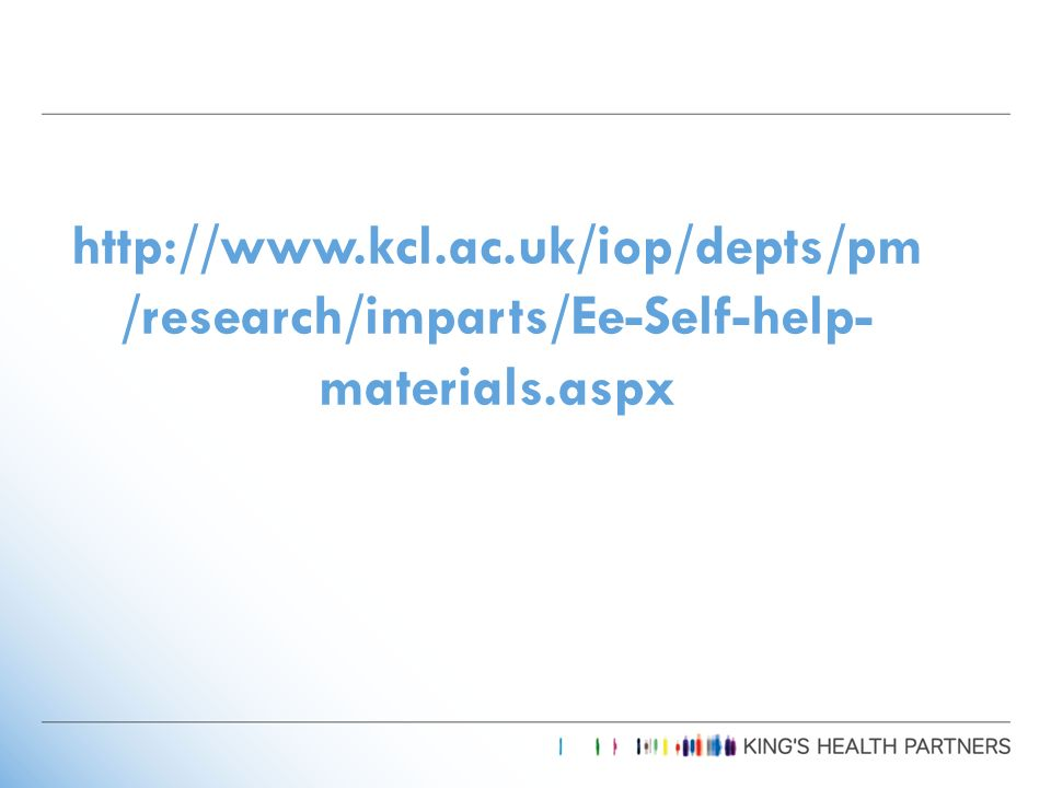 http://www.kcl.ac.uk/iop/depts/pm /research/imparts/Ee-Self-help- materials.aspx