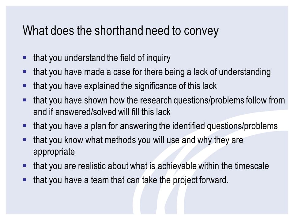 What does the shorthand need to convey that you understand the field of inquiry that you have made a case for there being a lack of understanding that