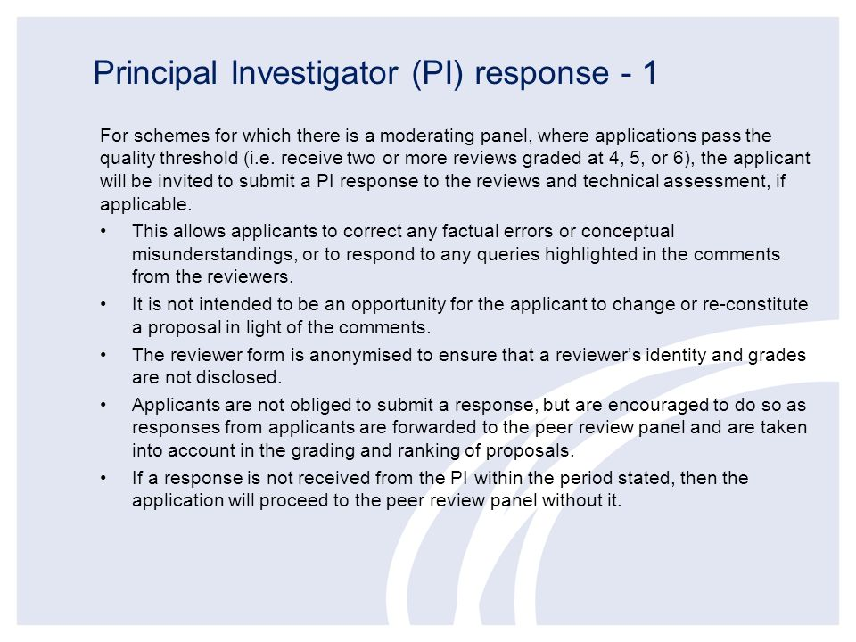 Principal Investigator (PI) response - 1 For schemes for which there is a moderating panel, where applications pass the quality threshold (i.e.