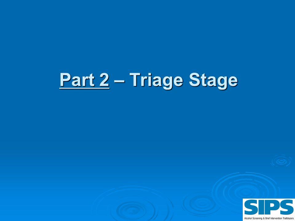 Part 2 – Triage Stage