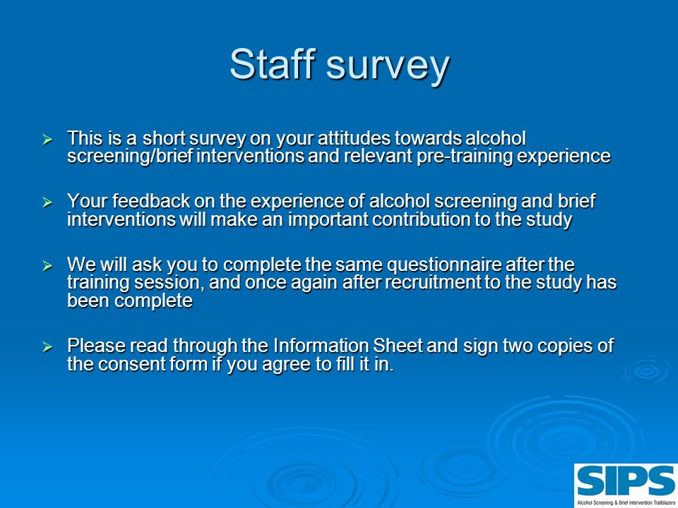 Staff survey This is a short survey on your attitudes towards alcohol screening/brief interventions and relevant pre-training experience This is a sho