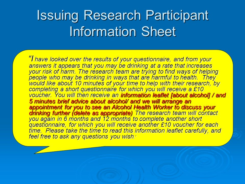Issuing Research Participant Information Sheet I have looked over the results of your questionnaire, and from your answers it appears that you may be