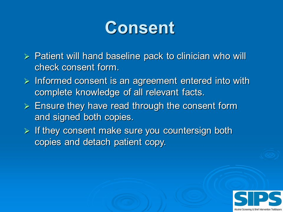 Consent Patient will hand baseline pack to clinician who will check consent form. Patient will hand baseline pack to clinician who will check consent