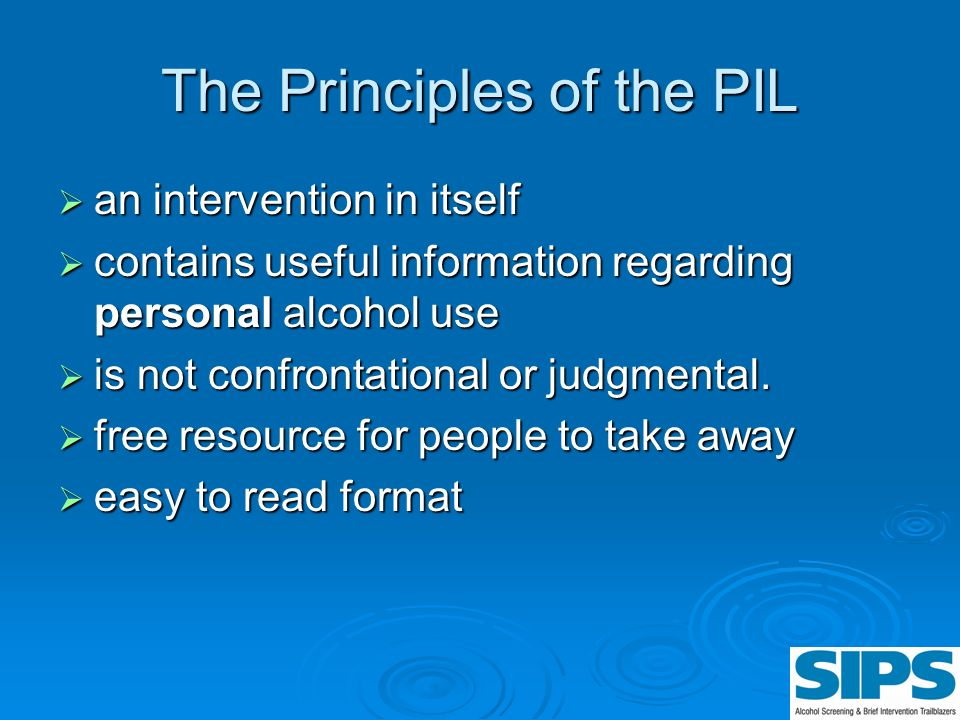 The Principles of the PIL an intervention in itself an intervention in itself contains useful information regarding personal alcohol use contains usef