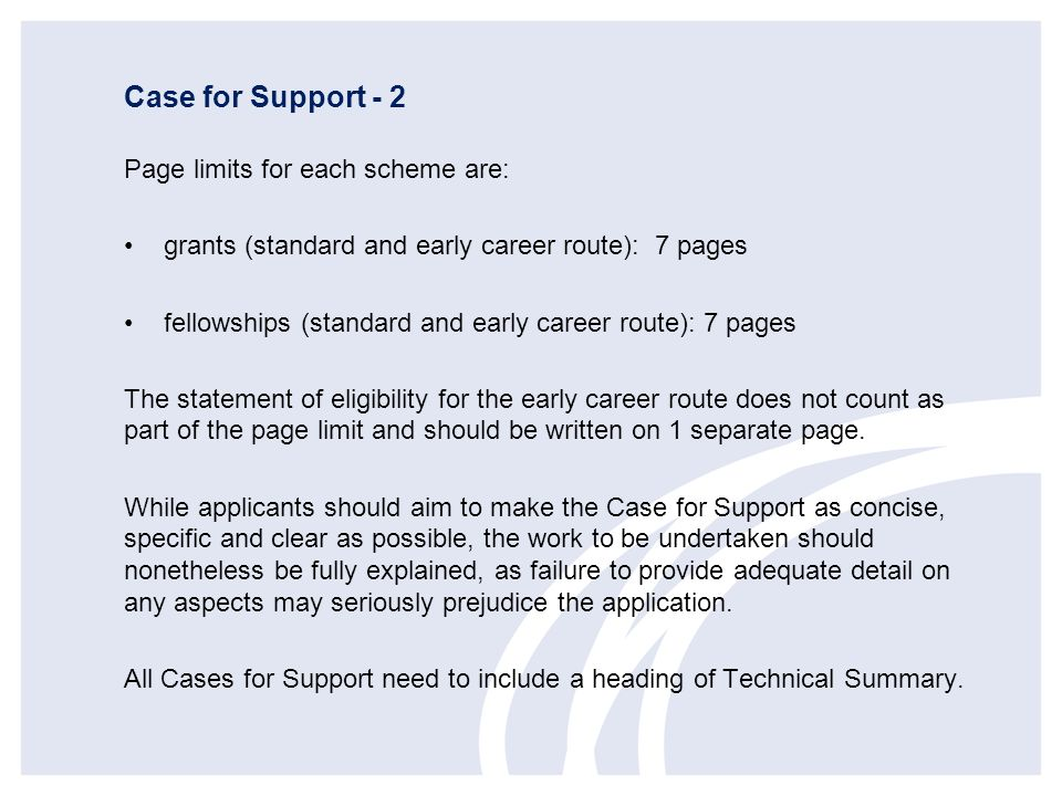 Case for Support - 2 Page limits for each scheme are: grants (standard and early career route): 7 pages fellowships (standard and early career route):