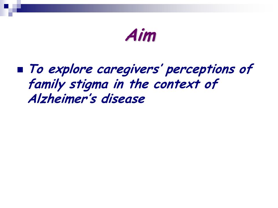 Aim To explore caregivers perceptions of family stigma in the context of Alzheimers disease