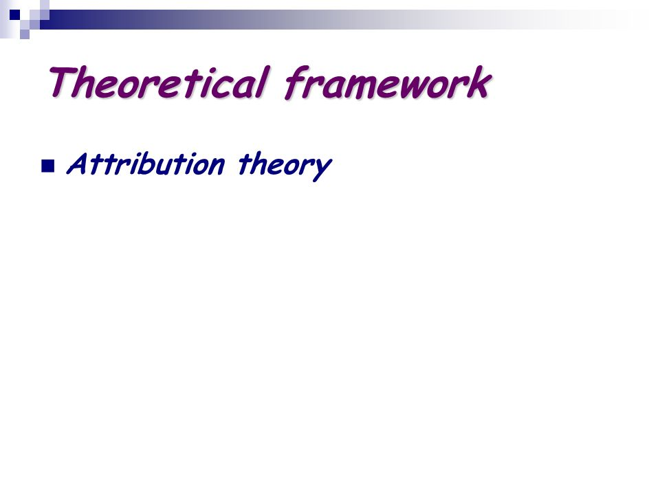 Theoretical framework Attribution theory