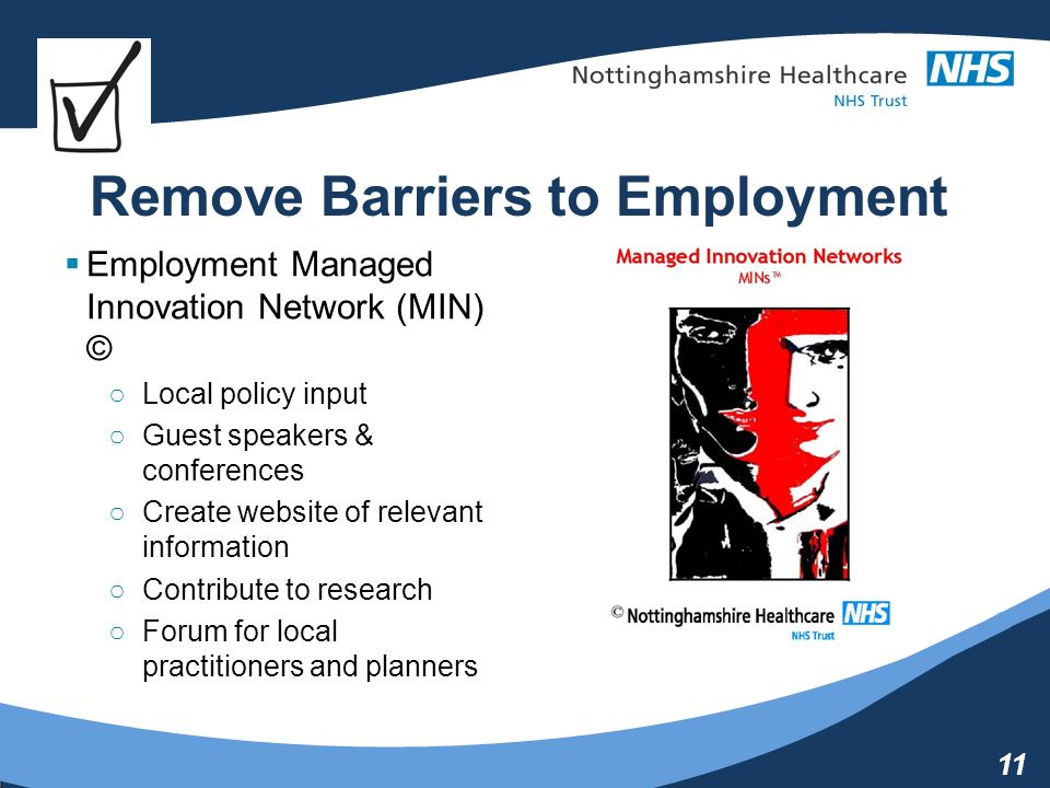 11 Remove Barriers to Employment Employment Managed Innovation Network (MIN) © Local policy input Guest speakers & conferences Create website of relevant information Contribute to research Forum for local practitioners and planners