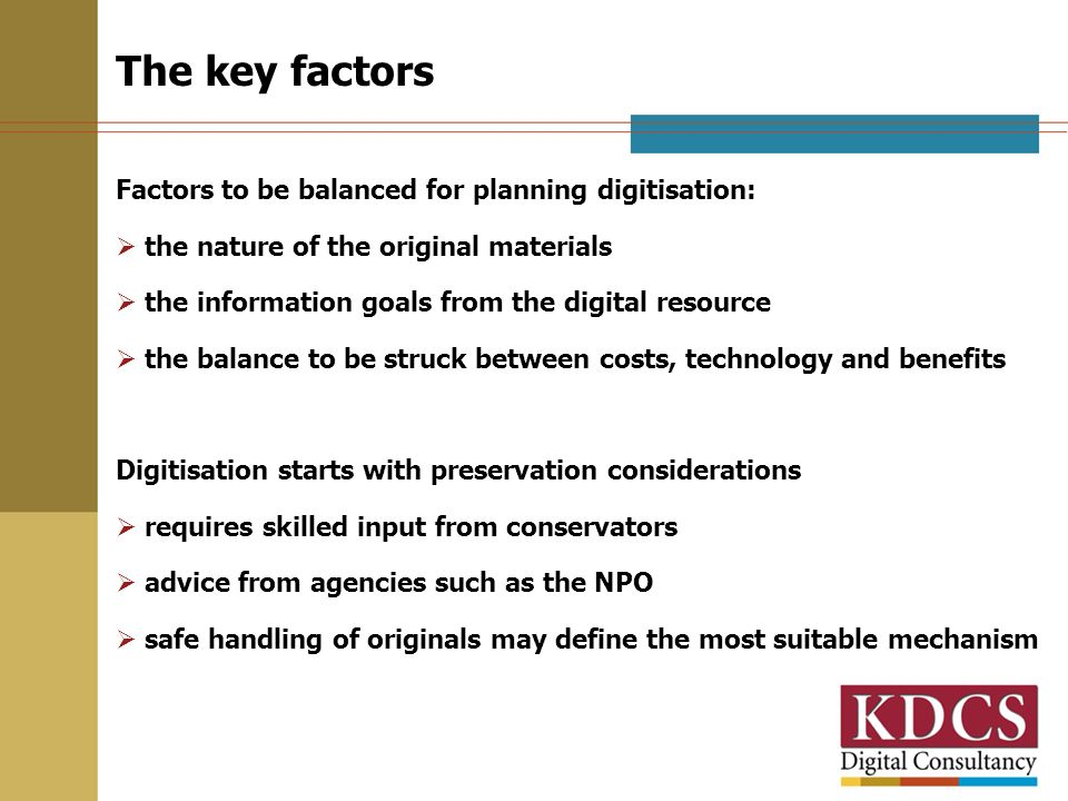 Retention intention and digitisation What is the retention intention for the originals.