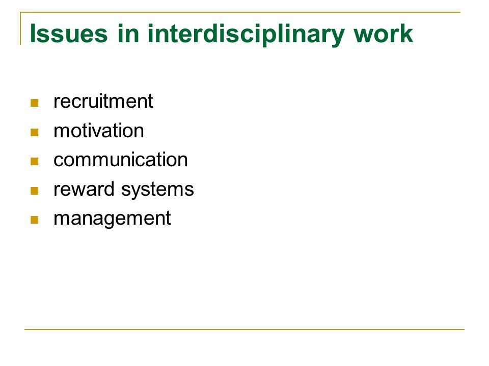 Issues in interdisciplinary work recruitment motivation communication reward systems management