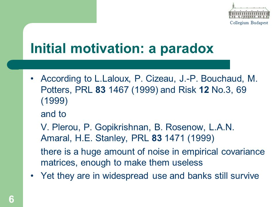 Collegium Budapest 6 Initial motivation: a paradox According to L.Laloux, P.