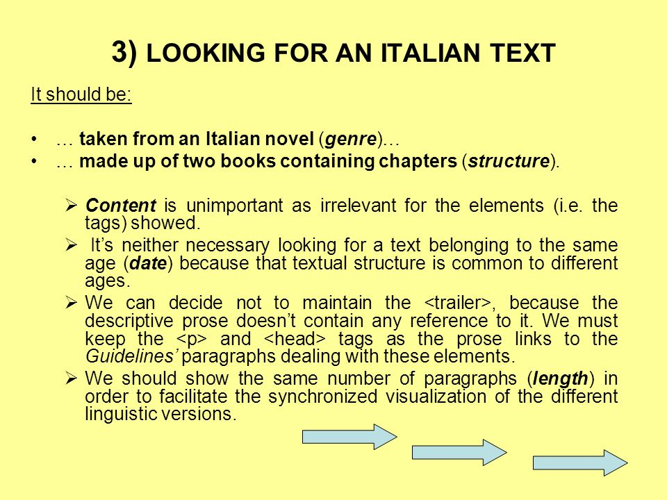 3) LOOKING FOR AN ITALIAN TEXT It should be: … taken from an Italian novel (genre)… … made up of two books containing chapters (structure).