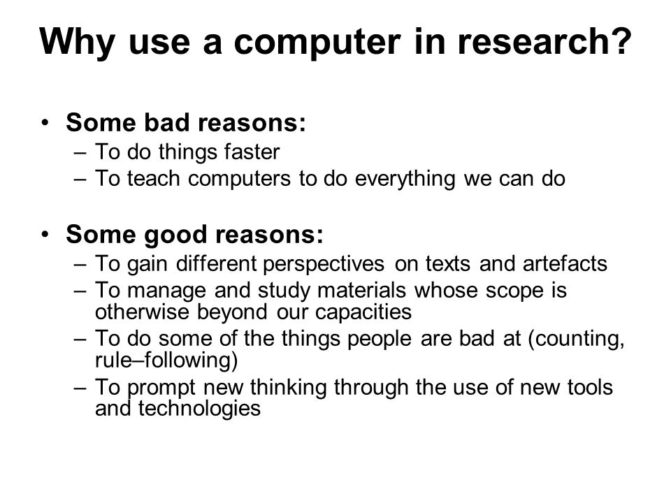 Why use a computer in research.