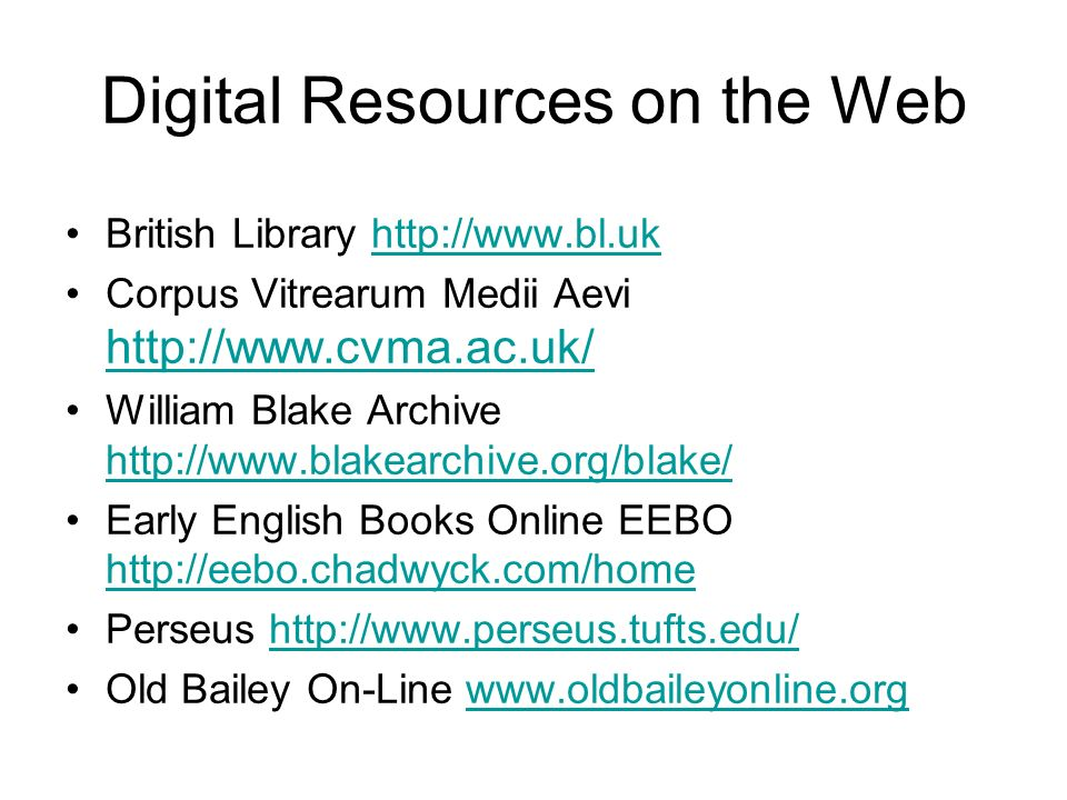 Digital Resources on the Web British Library http://www.bl.ukhttp://www.bl.uk Corpus Vitrearum Medii Aevi http://www.cvma.ac.uk/ http://www.cvma.ac.uk
