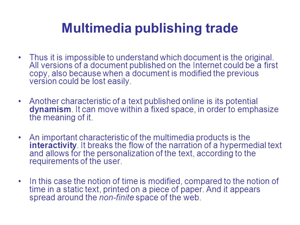 Multimedia publishing trade Thus it is impossible to understand which document is the original.