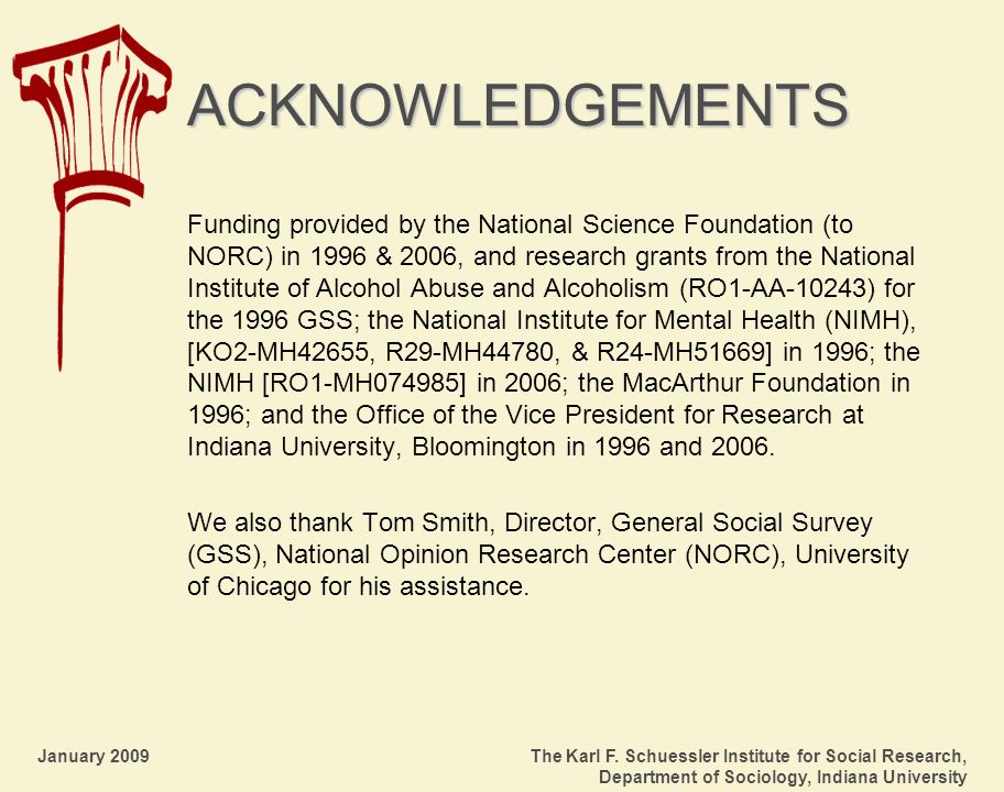 January 2009 The Karl F. Schuessler Institute for Social Research, Department of Sociology, Indiana University ACKNOWLEDGEMENTS Funding provided by th