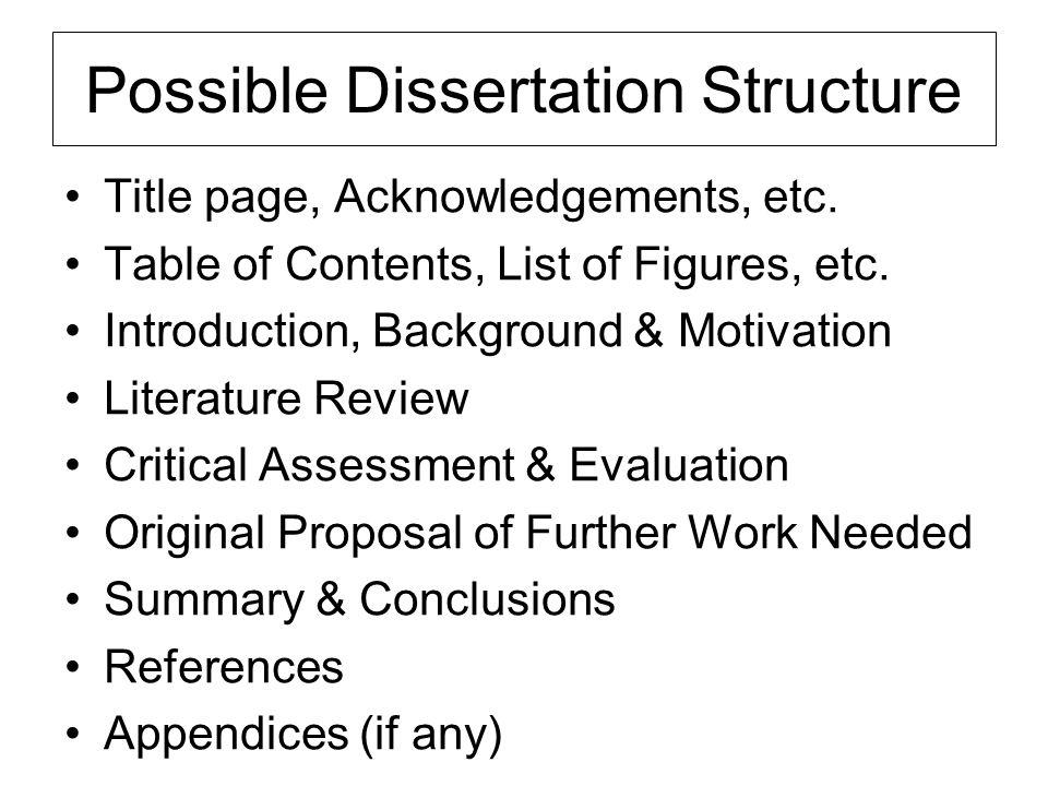 Possible Dissertation Structure Title page, Acknowledgements, etc. Table of Contents, List of Figures, etc. Introduction, Background & Motivation Lite