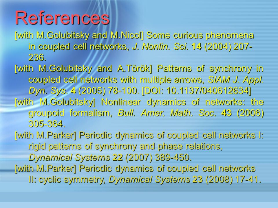 [with M.Golubitsky and M.Nicol] Some curious phenomena in coupled cell networks, J.
