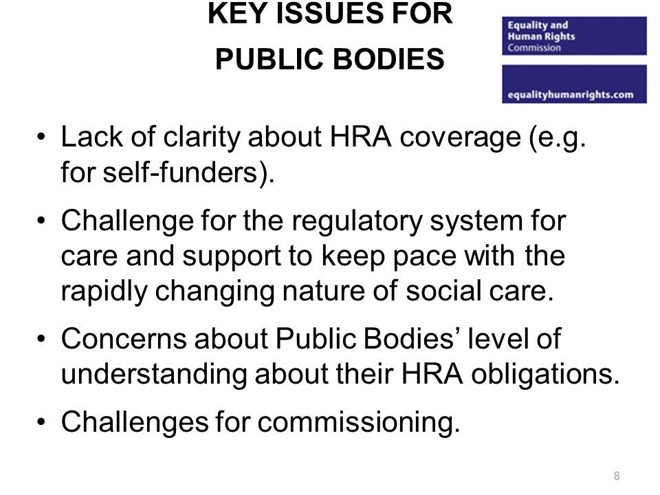 KEY ISSUES FOR PUBLIC BODIES Lack of clarity about HRA coverage (e.g.