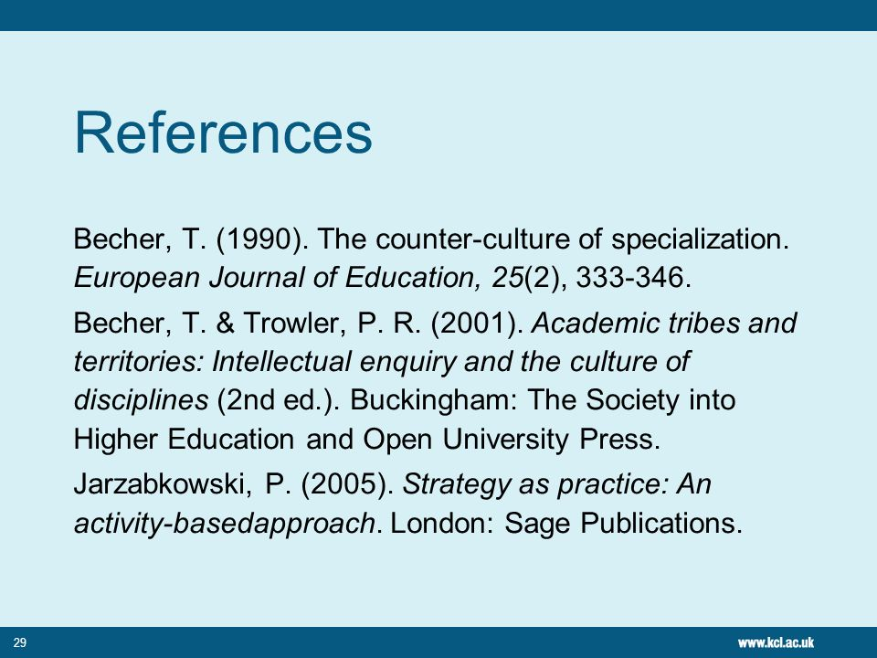 29 References Becher, T. (1990). The counter-culture of specialization.
