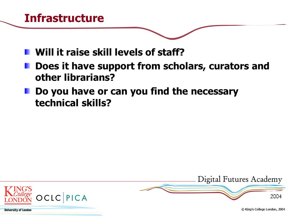 Infrastructure Will it raise skill levels of staff.