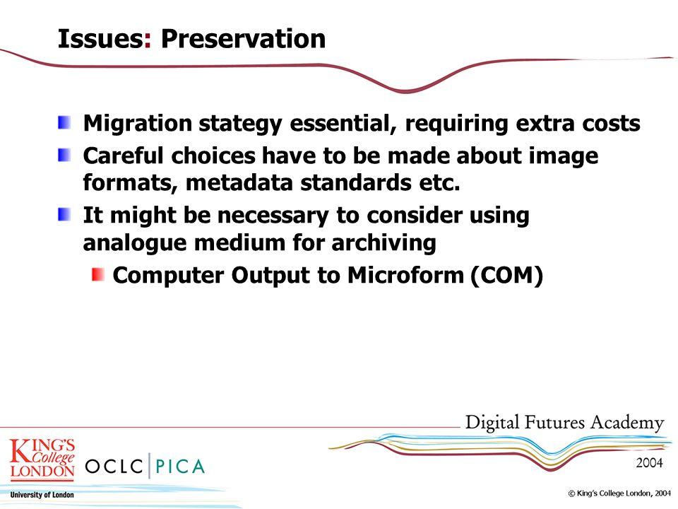 What should you digitize? Four main factors Access Infrastructure Conservation Feasibility
