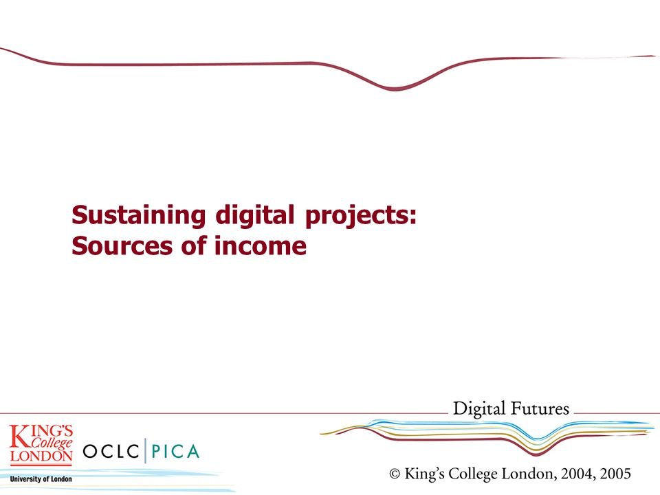 Sustaining digital projects: Sources of income