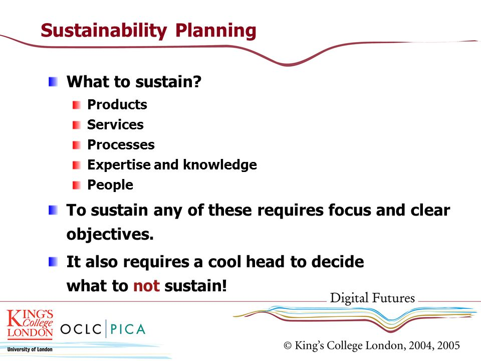 Sustainability Planning What to sustain.
