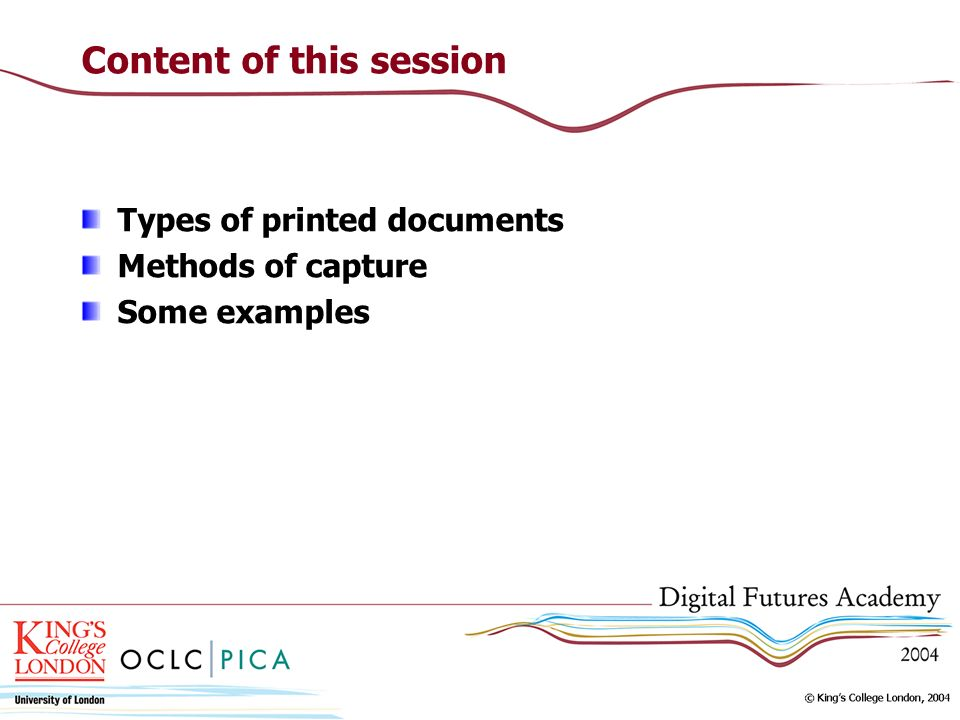 Content of this session Types of printed documents Methods of capture Some examples