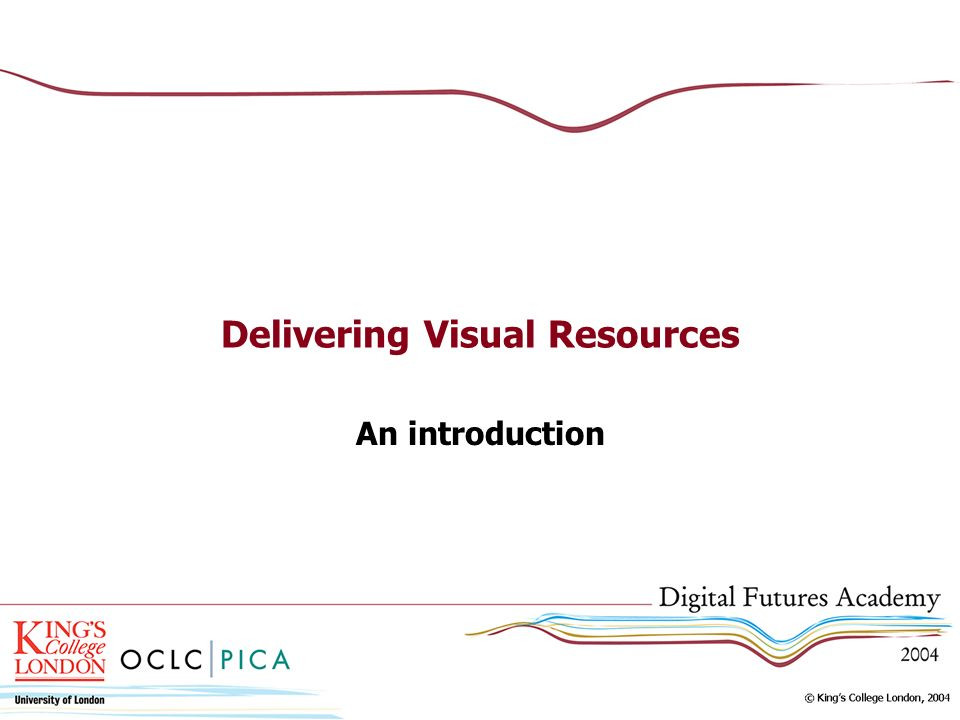Delivering Visual Resources An introduction