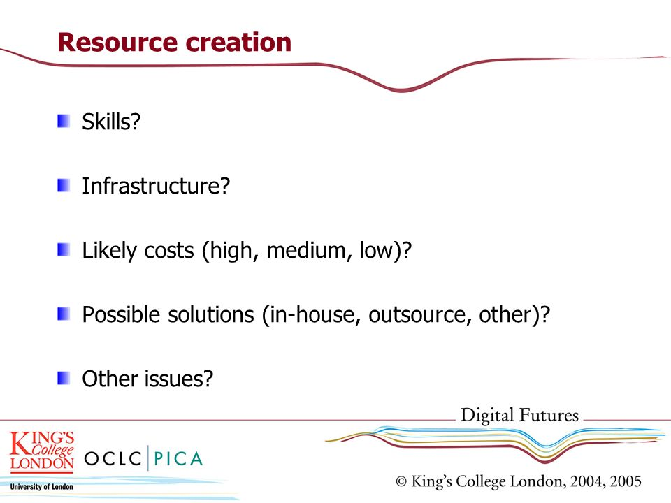 Resource creation Skills. Infrastructure. Likely costs (high, medium, low).