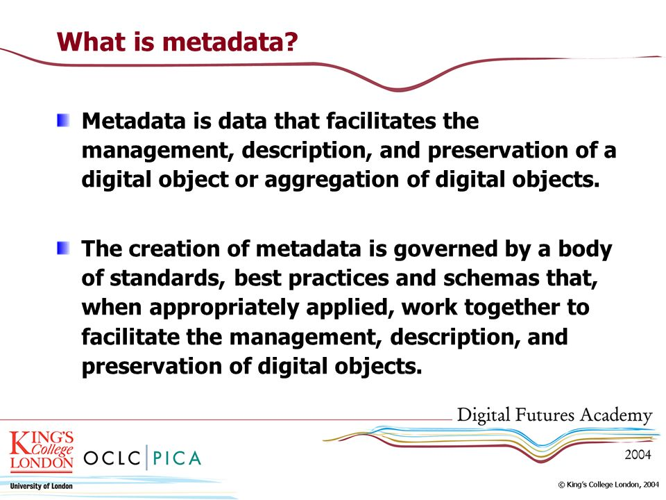 What is metadata? Metadata is data that facilitates the management, description, and preservation of a digital object or aggregation of digital object