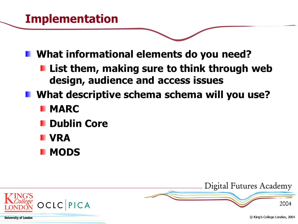 Implementation What informational elements do you need.