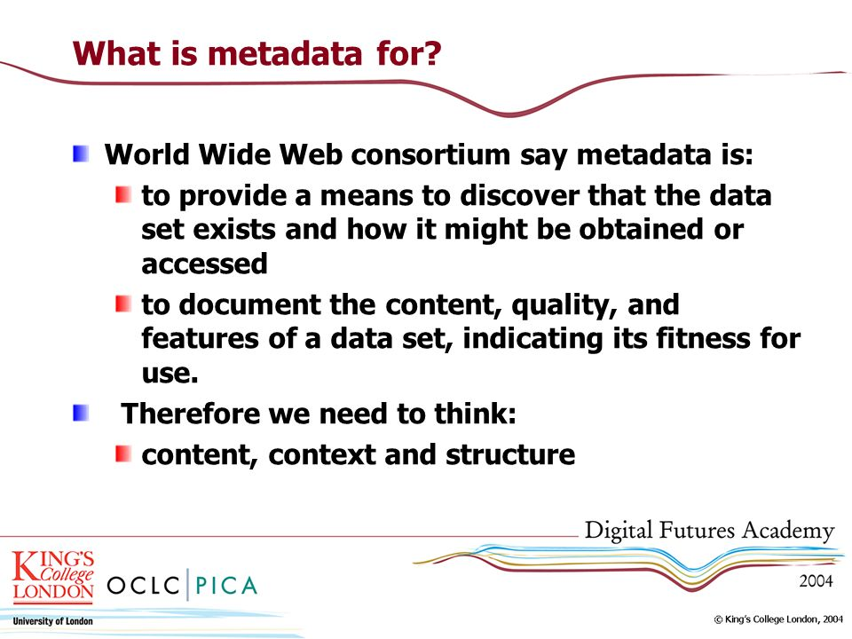 What is metadata for.
