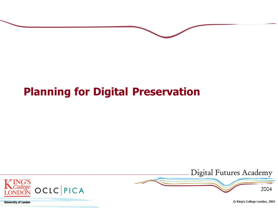 Planning for Digital Preservation