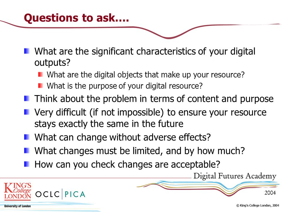 Questions to ask…. What are the significant characteristics of your digital outputs.