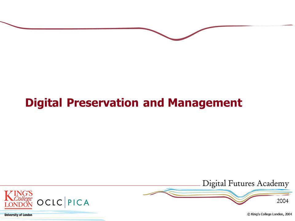 Digital Preservation and Management