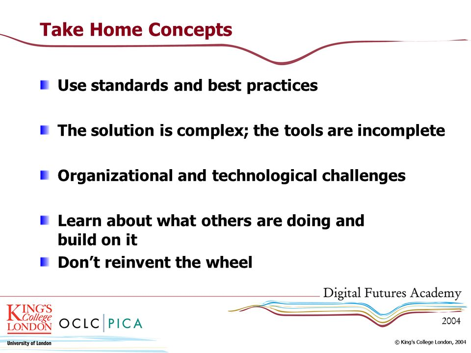 Take Home Concepts Use standards and best practices The solution is complex; the tools are incomplete Organizational and technological challenges Lear