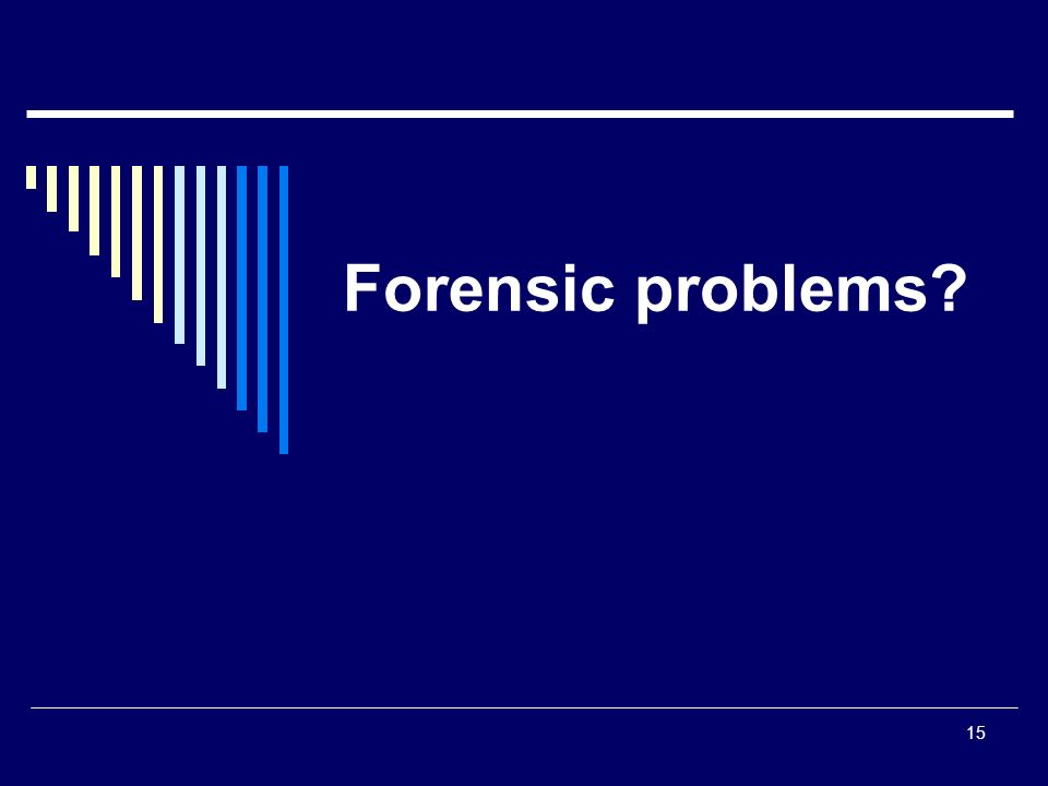 15 Forensic problems?